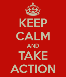 531926144-keep-calm-and-take-action